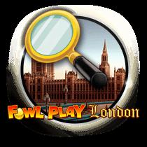Fowl Play London slots